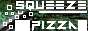 [Pizza Squeeze]
